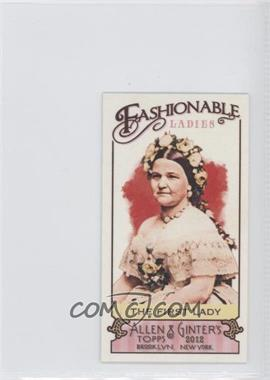 2012 Topps Allen & Ginter's Fashionable Ladies Minis #FL-1 - The First Lady
