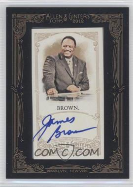 2012 Topps Allen & Ginter's Framed Mini Autographs #AGA-JBR - James Brown