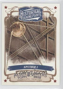 2012 Topps Allen & Ginter's Historical Turning Points #HTP19 - Sputnik I