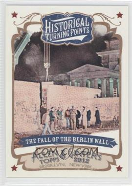 2012 Topps Allen & Ginter's Historical Turning Points #HTP5 - The Fall of the Berlin Wall
