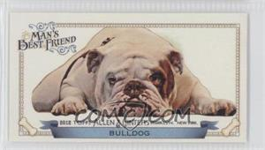 2012 Topps Allen & Ginter's Man's Best Friend Minis #MBF-17 - Bulldog