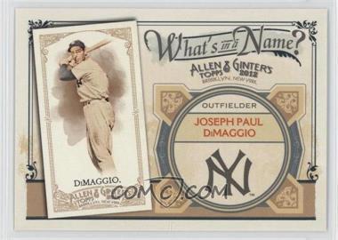 2012 Topps Allen & Ginter's What's in a Name? #WIN1 - Joe DiMaggio