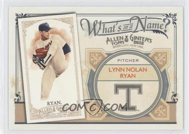 2012 Topps Allen & Ginter's What's in a Name? #WIN29 - Nolan Ryan