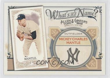 2012 Topps Allen & Ginter's What's in a Name? #WIN79 - Mickey Mantle