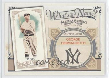 2012 Topps Allen & Ginter's What's in a Name? #WIN99 - Babe Ruth