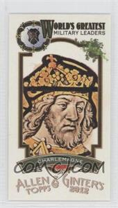 2012 Topps Allen & Ginter's World's Greatest Military Leaders Minis #ML-12 - Charlemagne