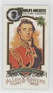2012 Topps Allen & Ginter's World's Greatest Military Leaders Minis #ML-14 - Duke of Wellington