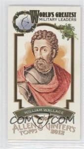 2012 Topps Allen & Ginter's World's Greatest Military Leaders Minis #ML-18 - William Wallace