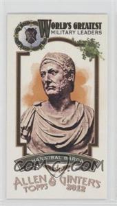 2012 Topps Allen & Ginter's World's Greatest Military Leaders Minis #ML-6 - Hannibal Barca