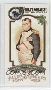 2012 Topps Allen & Ginter's World's Greatest Military Leaders Minis #ML-7 - Napoleon Bonaparte