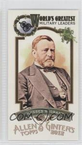 2012 Topps Allen & Ginter's World's Greatest Military Leaders Minis #ML-9 - Ulysses S. Grant
