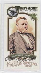 2012 Topps Allen & Ginter's World's Greatest Military Leaders Minis #ML-9 - Ulysses S. Grant