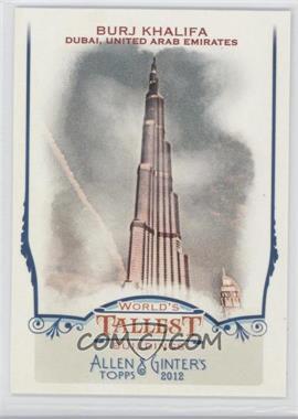 2012 Topps Allen & Ginter's World's Tallest Buildings #WTB1 - Burj Khalifa