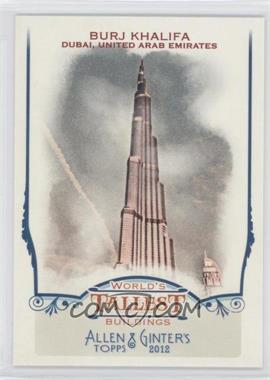 2012 Topps Allen & Ginter's World's Tallest Buildings #WTB1 - Burj Khalifa