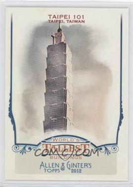 2012 Topps Allen & Ginter's World's Tallest Buildings #WTB2 - Taipei 101