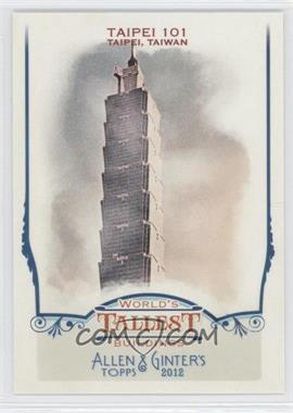 2012 Topps Allen & Ginter's World's Tallest Buildings #WTB2 - Taipei 101