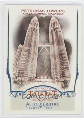 2012 Topps Allen & Ginter's World's Tallest Buildings #WTB3 - Petronas Towers