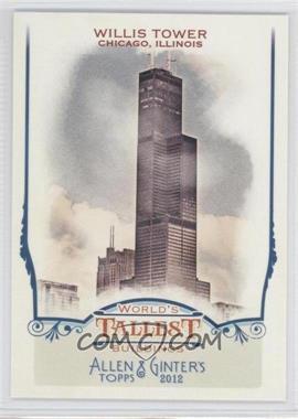 2012 Topps Allen & Ginter's World's Tallest Buildings #WTB4 - Willis Tower