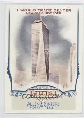 2012 Topps Allen & Ginter's World's Tallest Buildings #WTB5 - 1 World Trade Center