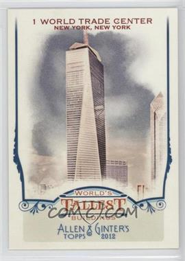 2012 Topps Allen & Ginter's World's Tallest Buildings #WTB5 - 1 World Trade Center