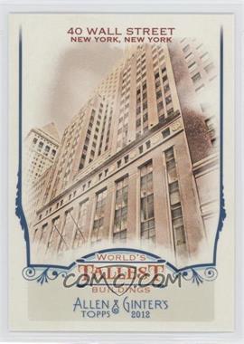 2012 Topps Allen & Ginter's World's Tallest Buildings #WTB8 - 40 Wall Street