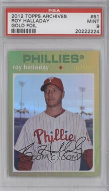 2012 Topps Archives Gold #51 - Roy Halladay [PSA 9]