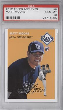 2012 Topps Archives #8 - Matt Moore [PSA 10]