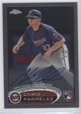 2012 Topps Chrome Rookie Autographs [Autographed] #162 - Chris Parmelee