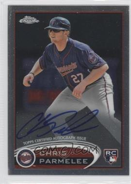 2012 Topps Chrome Rookie Autographs [Autographed] #162 - Chris Parmelee