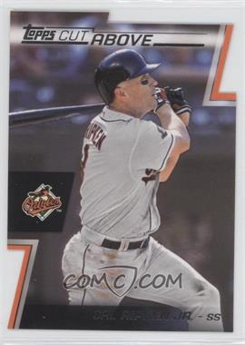2012 Topps Cut Above #ACA-9 - Cal Ripken Jr.