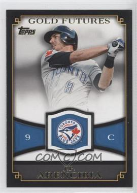 2012 Topps Gold Futures #GF-12 - J.P. Arencibia