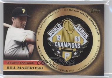 2012 Topps Gold World Series Pin Card #GWSP-BM - Bill Mazeroski