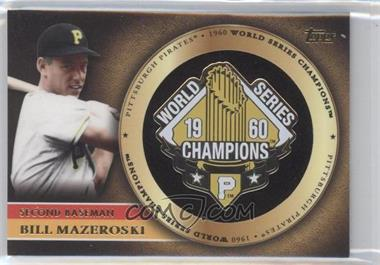 2012 Topps Gold World Series Pin Card #GWSP-BM - Bill Mazeroski