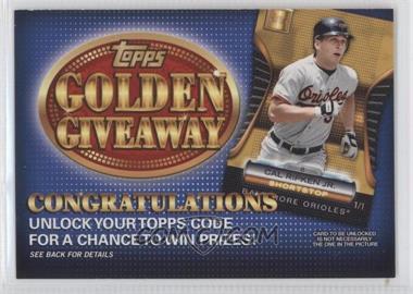 2012 Topps Golden Giveaway Code Cards #GGC-18 - Cal Ripken Jr.