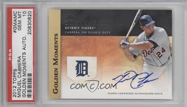 2012 Topps Golden Moments Certified Autographs [Autographed] #GMA-MC - Miguel Cabrera [PSA 10]