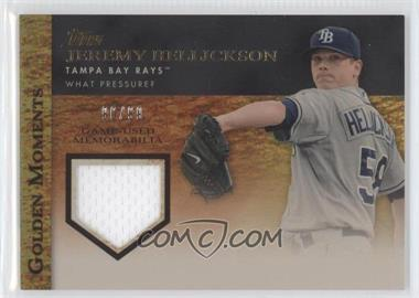 2012 Topps Golden Moments Game-Used Memorabilia Gold #GMR-JH - Jeremy Hellickson /99