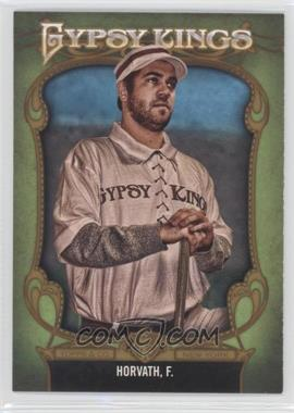 2012 Topps Gypsy Queen Gypsy Kings #GK-6 - Felek Horvath