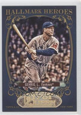 2012 Topps Gypsy Queen Hallmark Heroes #HH-LG - Lou Gehrig