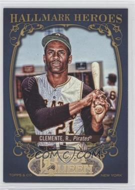 2012 Topps Gypsy Queen Hallmark Heroes #HH-RC - Roberto Clemente