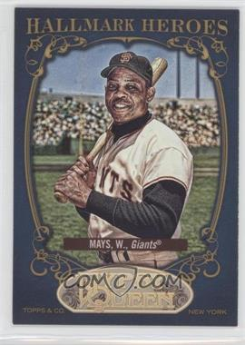 2012 Topps Gypsy Queen Hallmark Heroes #HH-WM - Willie Mays