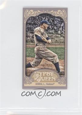 2012 Topps Gypsy Queen Mini Gypsy Queen Back #236 - Lou Gehrig