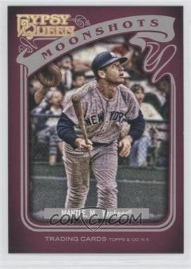 2012 Topps Gypsy Queen Moonshots #MS-MM - Mickey Mantle