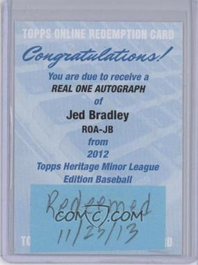 2012 Topps Heritage Minor League Edition Real One Autographs [Autographed] #ROA-JB - Jed Bradley [REDEMPTIONBeingRedeemed]