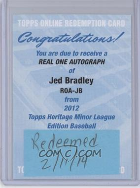 2012 Topps Heritage Minor League Edition Real One Autographs [Autographed] #ROA-JB - Jed Bradley [REDEMPTION Being Redeemed]