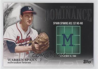 2012 Topps Mound Dominance #MD-11 - Warren Spahn