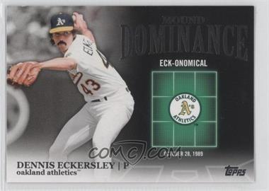 2012 Topps Mound Dominance #MD-5 - Dennis Eckersley