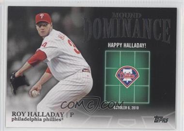 2012 Topps Mound Dominance #MD-7 - Roy Halladay