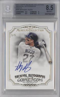 2012 Topps Museum Collection Archival Autographs Gold [Autographed] #AA-AR - Anthony Rizzo /5 [BGS 8.5]
