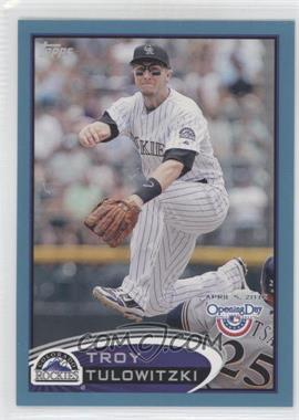 2012 Topps Opening Day Blue #23 - Troy Tulowitzki /2012
