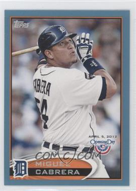 2012 Topps Opening Day Blue #55 - Miguel Cabrera /2012